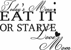 Today's Menu: Eat It Or Starve Wall Decals