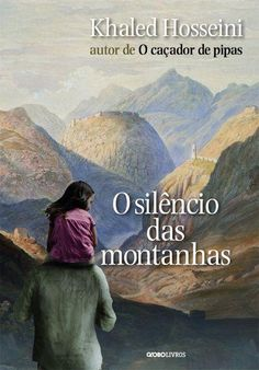 O Silêncio das Montanhas - Khaled Hosseini