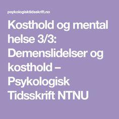 Kosthold og mental helse 3/3: Demenslidelser og kosthold – Psykologisk Tidsskrift NTNU