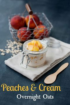 peaches and cream overnight oats. Easy, delicious, and so fresh!