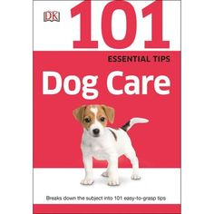 DK Books-101 Essential Tips: Dog Care