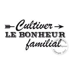 Texte : TAMPON CULTIVER LE BONHEUR FAMILIAL par Sophie
