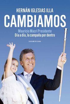 Cambiamos de Hernán Iglesias Illa.  Un diario. Un libro de política. Un libro de comunicación. Tres lecturas.