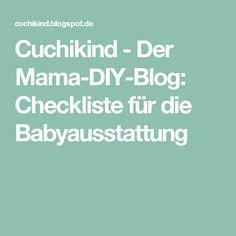 Cuchikind - Der Mama-DIY-Blog: Checkliste für die Babyausstattung
