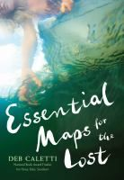 Essential maps for the lost / by Deb Caletti.