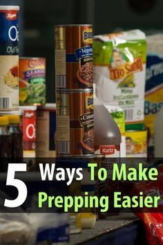 5 Ways To Make Prepping Easier | Posted by: SurvivalofthePrepped.com