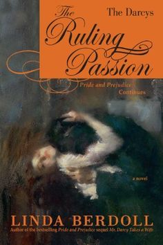 The Darcys: The Ruling Passion by Linda Berdoll. $13.44. Publisher: Well There It Is; First edition (October 30, 2011). Publication: October 30, 2011. Series - The Darcys. Save 21% Off!