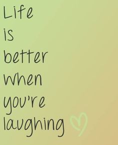 Life is better when you're laughing.  www.epicuren.com