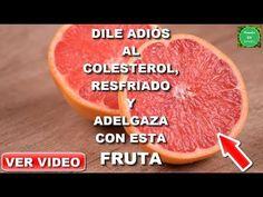Dile adiós al colesterol, resfriados y adelgaza con esta maravillosa fruta | Beneficios del pomelo - YouTube
