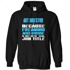 ART DIRECTOR - job title - #tshirt customizada #sweatshirt diy. PURCHASE NOW => https://www.sunfrog.com/Funny/ART-DIRECTOR--job-title-7621-Black-4449492-Hoodie.html?68278