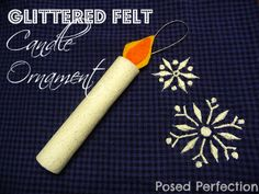 Glittered Felt Candle Ornament. Perfect for kids' groups to make.  Posed Perfection