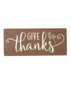 Look at this #zulilyfind! Brown 'Give Thanks' Wall Sign #zulilyfinds
