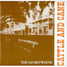 """Cattle and Cane"" by the Go Betweens."