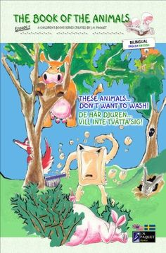The Book of The Animals - Episode 1 (Bilingual English-Swedish) (The Book of The Animals (Bilingual)) by J.N. Paquet, http://www.amazon.com/dp/B004XJCUY8/ref=cm_sw_r_pi_dp_AWcnvb0G3MS6X