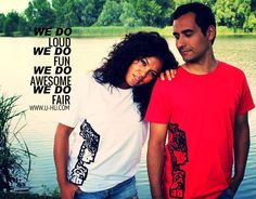 WE DO LOUD - WE DO FUN - WE DO AWESOME - WE DO FAIR  www.u-hu.com / Artwork: Tanimbar Ancestors. (unisex t-shirts)