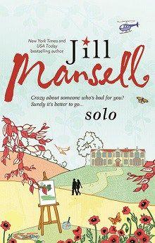Solo by Jill Mansell #ChickLit #NowInPaper @SbksLandmark @JillMansell http://wp.me/p3OmRo-8Es