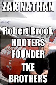 ZAK, HOOTERS, THE GREAT ROBERT BROOKS, HAVE IN COMMON  TKE