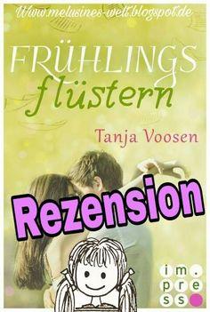 Frühlingsflüstern von Tanja Voosen -REZENSION- Wie mir der vierte Teil gefallen hat! www.melusines-welt.blogspot.de_#Rezension #Buchblog #Lesen #Buch #Bücher #books