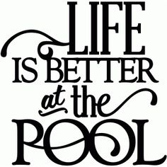 Silhouette Design Store - View Design #43144: life is better at the pool - vinyl phrase
