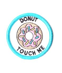 Image of Machine Embroidered Donut Touch Me Patch