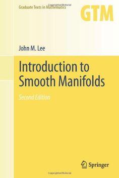 Introduction to Smooth Manifolds (Graduate Texts in Mathematics, Vol. 218): John Lee: 9781441999818: Amazon.com: Books