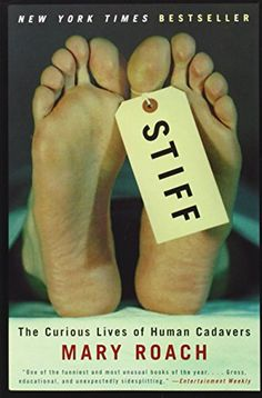 Stiff: The Curious Lives of Human Cadavers by Mary Roach http://www.amazon.com/dp/0393324826/ref=cm_sw_r_pi_dp_w4vTub1FZTC6B