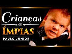 Crianças Ímpias - Paulo Junior - YouTube