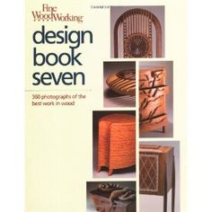 Fine Woodworking Design Book Seven: 360 Photographs of the Best Work in Wood: Bk. 7 (Kindle Edition)  http://mobilephone.10h.us/amazon.php?p=[PRODUCT_ID  B004I5AJWW