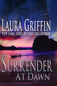 Surrender at Dawn by Laura Griffin on StoryFinds - FREE romantic suspense novel full of danger and passion