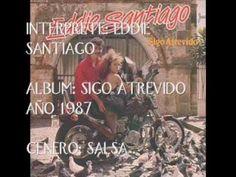 EDDI SANTIAGO '' TODO EMPEZO '' SALSA CLASICA ROMANTICA. (+lista de repr...