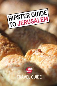 Hipster Jerusalem Travel Guide