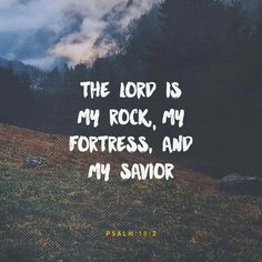 The Lord Is My Rock Fortress And Deliverer God