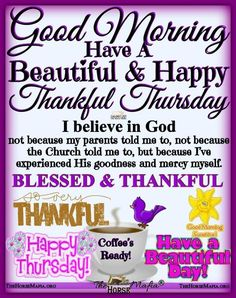 Thursday Greetings, Morning Greetings Quotes, Good Morning Messages, Morning Prayers, Happy Thursday Morning, Happy Thursday Quotes, Thankful Thursday, Happy Tuesday, Good Morning Beautiful Quotes