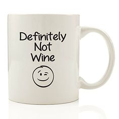 Definitely Not Wine Funny Coffee Mug  Unique Christmas Present Idea for Coworkers Men  Women Him or Her  Best Office Cup  Birthday Gag Gift for a Brother Sister Boyfriend or Girlfriend -- See this great product.