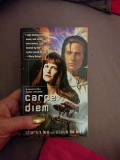 """Carpe Diem"" by Sharon Lee and Steve Miller. Available through Amazon in used books"