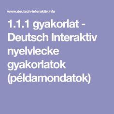 1.1.1 gyakorlat - Deutsch Interaktiv nyelvlecke gyakorlatok (példamondatok)