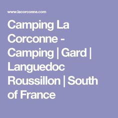 Camping La Corconne - Camping | Gard | Languedoc Roussillon | South of France
