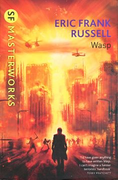 Wasp  Authors: Eric Frank Russell Publisher: Gollancz Pub. Series: Gollancz SF Masterworks (II)  Cover: Dominic Harman