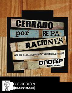 DADAIF Cartonera: COLECCIÓN READY MADE  Cerrado por Reparaciones