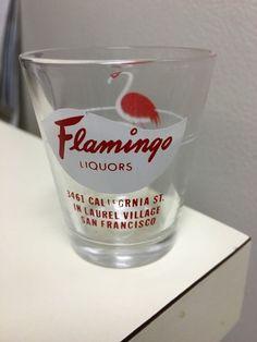 Vintage Flamingo Liquors Shot Glass Laurel Village SanFrancisco | eBay