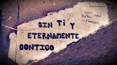 Sin ti y eternamente contigo. #frases