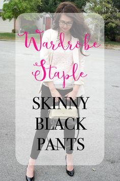 I'm sharing 14 different looks featuring my top wardrobe staple--skinny black pants!  #wardrobestaple #fashion #fashionable #fashionista #style #stylish #styleforless #styleblog #fashionblogger #fashionblog #outfitinspo #outfit