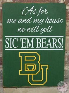 As for me and my house, we will yell SIC 'EM BEARS! // #SicEm #Baylor