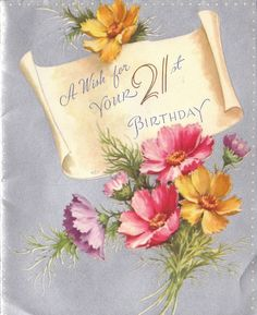 A (beautiful vintage) wish for 21st birthday. #vintage #birthday #cards