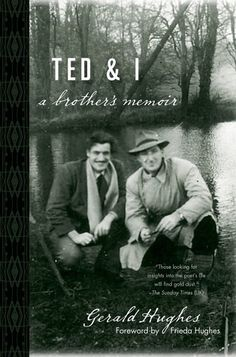 Ted and I: A Brother's Memoir --- REALLY LIKED this book but not because it's supposed to be about Ted Hughes (I could care less), but rather because it was about a family in England during the depression and WWI and later. Gerald Hughes is an interesting fellow.