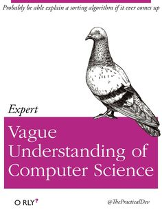 """Vague Understanding of Computer Science"" - O'Rly Books"