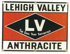 Sign for Lehigh Valley Anthracite. The Coal That Satisfies is stated in the center.
