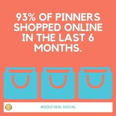 Looking to reach online shoppers? Consider pinning your products to reach more online  shoppers. According to Pinterest 93% of their users bought something online recently!  #goldsealsocial #marketing #agency #socialmedia #SMM #SocialMediaManager #Advertisers  #Digital #SEO #Specialist #Growth #Happiness #Progress #Success #instamood #instadaily  #picoftheday Seo Specialist, Social Media Marketing, Seal, Happiness, Success, Mood, Digital, Tips, Products
