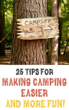 25 Tips For Making Camping Easier & More FUN! :-)---makes me want at least one backyard camping trip this summer.