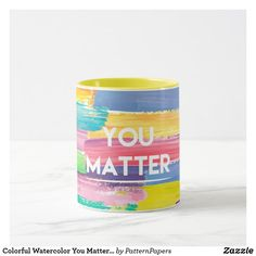 Shop Colorful Watercolor You Matter Positive Quote Mug created by PatternPapers. Modern Mugs, You Matter, Happy Love, Summer Patterns, Top Gifts, Motivation Inspiration, Coffee Cans, Positive Quotes, Retro Vintage